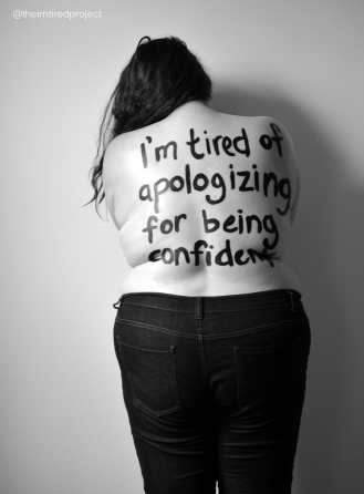 """I'm titre of apologizing for being confident."""