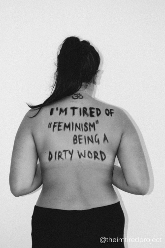 """I'm tired of ""feminism"" being a dirty word."""