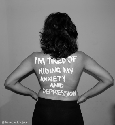 """I'm tired of hiding my anxiety and depression."""
