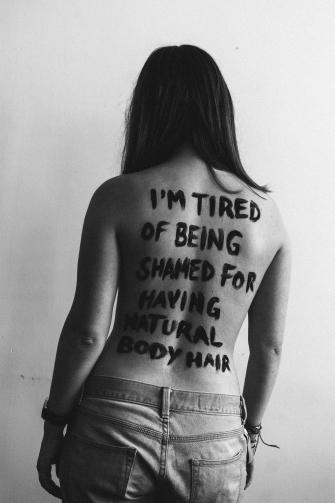 """I'm tired of being shamed for having natural body hair."""