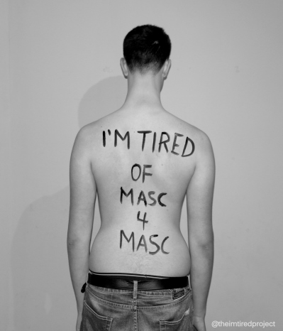 """I'm tired of Masc4Masc."""