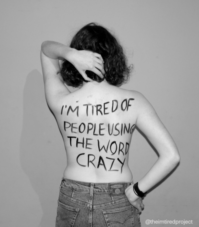 """I'm tired of people using the word crazy."""