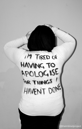 """I'm tired of having to apologise for things I haven't done."""